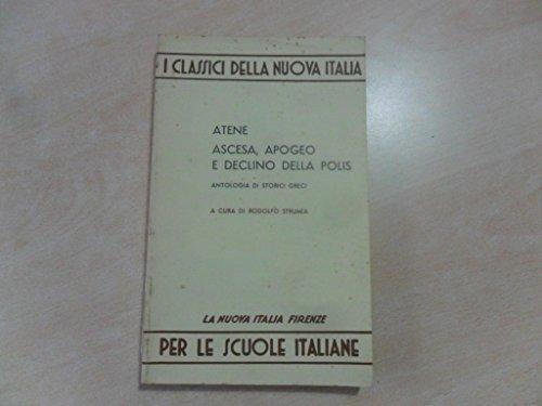 9788822106131: Atene: ascesa, apogeo e declino della polis. Antologia per le Scuole superiori (Letture. I classici della Nuova Italia)