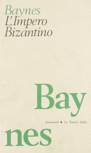 L'impero bizantino (rist. anast.): Norman H. Baynes