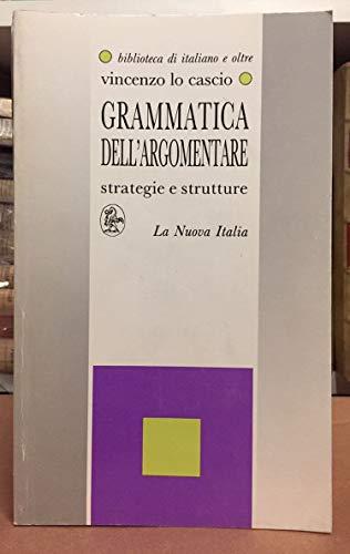 Grammatica dell'argomentare: Strategie e strutture (Biblioteca di italiano e oltre) (Italian ...