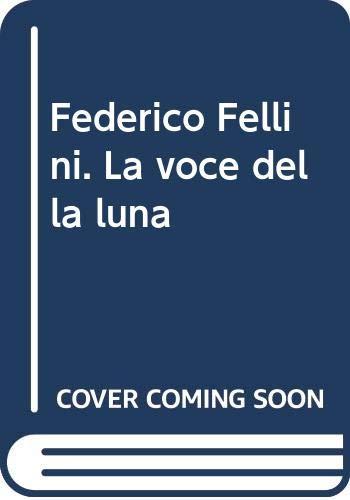 La voce della luna (Italian Edition) (8822108809) by Federico Fellini
