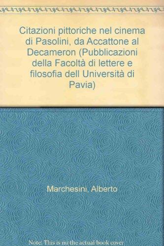 9788822114624: Citazioni pittoriche nel cinema di Pasolini: Da Accattone al Decameron (Pubblicazioni della Facolta di lettere e filosofia dell'Universita di Pavia) (Italian Edition)