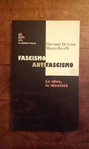 Fascismo / Antifascismo: Le idee, le identità