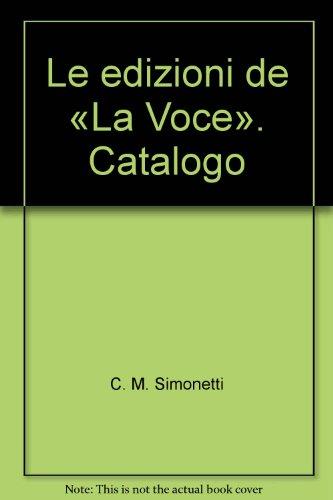 Le edizioni della «Voce».: Simonetti,Carlo Maria.