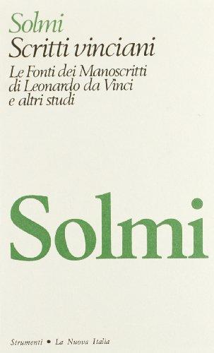 Scritti vinciani. Le Fonti dei Manoscritti di: Solmi,Edmondo.