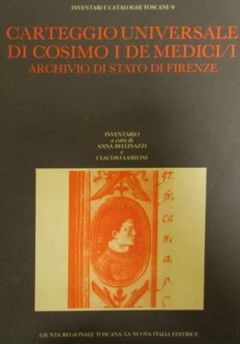 Carteggio Universale di Cosimo I De' Medici. Archivio di Stato di Firenze. Inventario. Vol.I: ...
