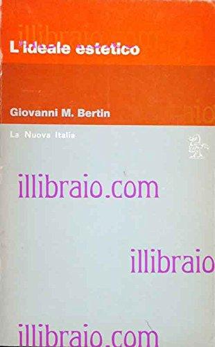 L'ideale estetico.: Bertin,Giovanni Maria.