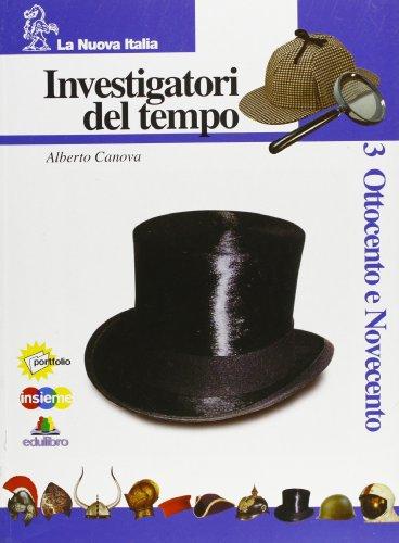 Investigatori del tempo. Per la Scuola media: Canova, Alberto