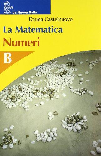 9788822156150: La matematica. Numeri-Figure piane. Modulo B. Per la Scuola media