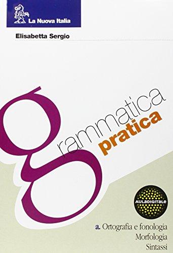 9788822159632: Grammatica pratica. Fonologia, ortografia, morfologia e sintassi. Per le Scuole superiori. Con CD-ROM