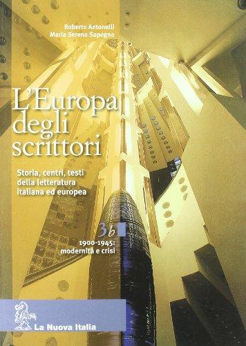 9788822159878: L'Europa degli scrittori. Vol. 3B: 1900-1945 Modernità e crisi. Per le Scuole superiori. Con e-book. Con espansione online