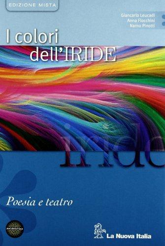 9788822162359: I colori dell'iride. Poesia e teatro. Con origini letteratura italiana. Per le Scuole superiori. Con espansione online