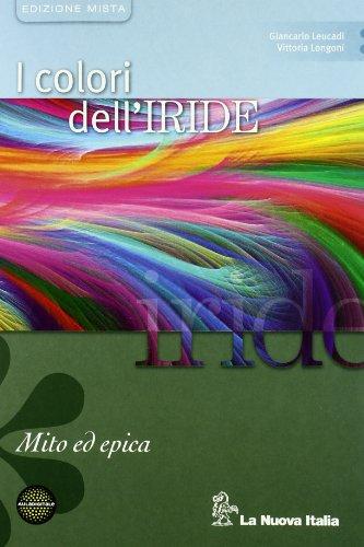 9788822162366: I colori dell'iride. Mito ed epica. Per le Scuole superiori. Con espansione online