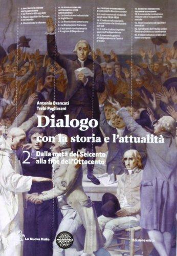 9788822173317: Dialogo con la storia e l'attualità. Dalla metà del Seicento alla fine dell' Ottocento. Con espansione online: 2