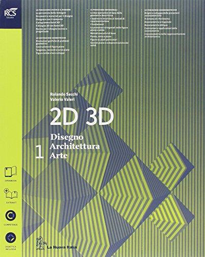 9788822182081: 2D 3D disegno, architettura, arte. Con eserciziario. Con album storia del'arte. per le Scuole superiori. Con e-book. Con espansione online (Vol. 1)