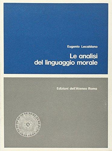 Le analisi del linguaggio morale.: Lecaldano, Eugenio
