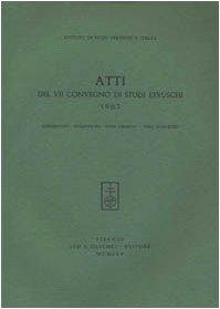 ATTI DEL VII CONVEGNO DI STUDI ETRUSCHI. (Salerno, Padula, Paestum, Teano, Capua, Caserta, 1963).: ...