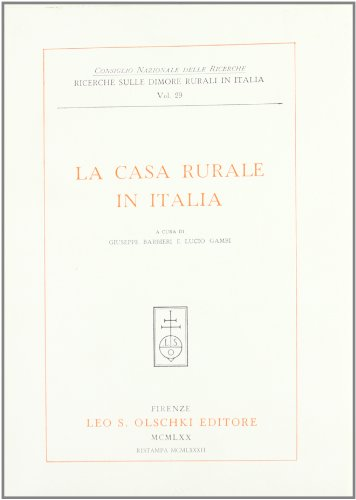 LA CASA RURALE IN ITALIA.: BARBIERI Giuseppe / GAMBI Lucio (a cura di).