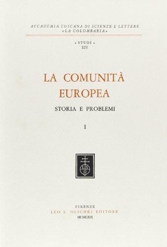 LA COMUNITÀ EUROPEA. STORIA E PROBLEMI.: AA.VV