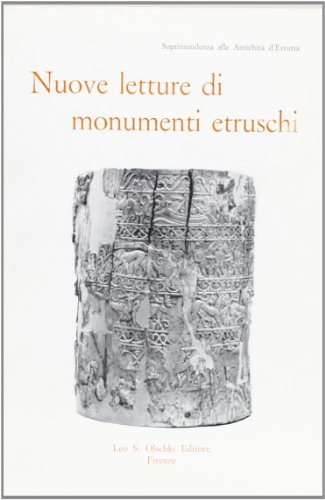 NUOVE LETTURE DI MONUMENTI ETRUSCHI DOPO IL RESTAURO.: CRISTOFANI M. (a cura di).