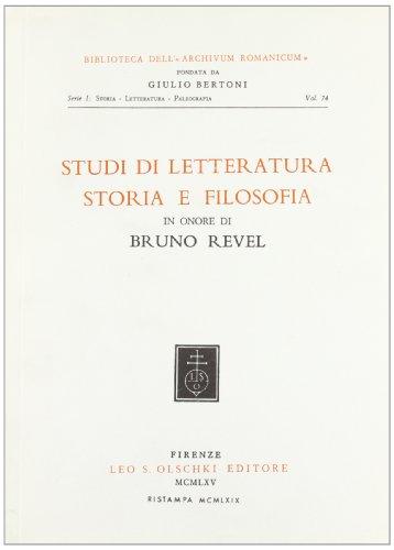 STUDI DI LETTERATURA, STORIA E FILOSOFIA IN ONORE DI BRUNO REVEL.: AA.VV