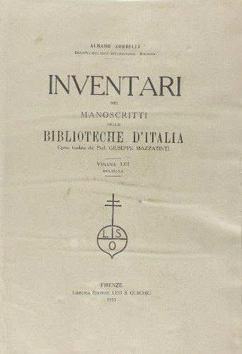 INVENTARI DEI MANOSCRITTI DELLE BIBLIOTECHE D'ITALIA. VOL. 53. Bologna.: AA.VV