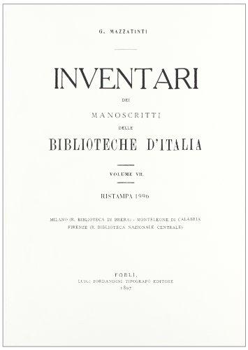 INVENTARI DEI MANOSCRITTI DELLE BIBLIOTECHE D'ITALIA. VOL. 7. Firenze, Milano, Monteleone di ...