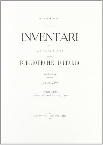 INVENTARI DEI MANOSCRITTI DELLE BIBLIOTECHE D'ITALIA. VOL. 9. Firenze.: AA.VV