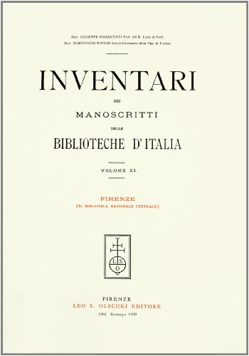 INVENTARI DEI MANOSCRITTI DELLE BIBLIOTECHE D'ITALIA. VOL. 11. Firenze.: AA.VV