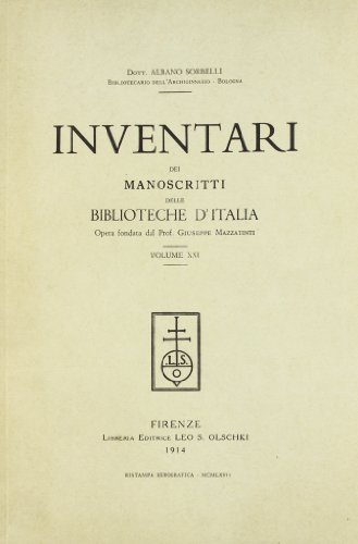 INVENTARI DEI MANOSCRITTI DELLE BIBLIOTECHE D'ITALIA. VOL. 21. Bologna.: AA.VV