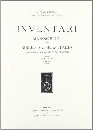 INVENTARI DEI MANOSCRITTI DELLE BIBLIOTECHE D'ITALIA. VOL. 36. Bologna.: AA.VV
