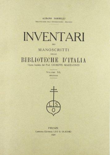 INVENTARI DEI MANOSCRITTI DELLE BIBLIOTECHE D'ITALIA. VOL. 40. Bologna.: AA.VV
