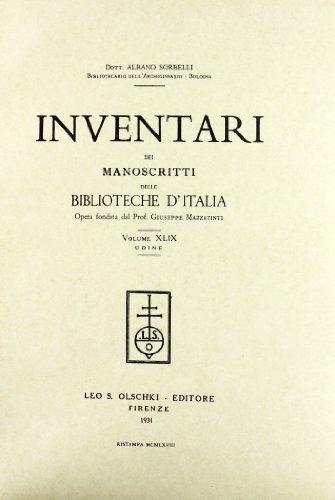 INVENTARI DEI MANOSCRITTI DELLE BIBLIOTECHE D'ITALIA. VOL. 49. Udine.: AA.VV
