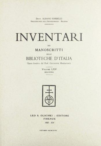 INVENTARI DEI MANOSCRITTI DELLE BIBLIOTECHE D'ITALIA. VOL. 65. Bologna.: AA.VV