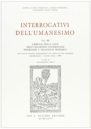 Interrogativi dell'Umanesimo. Vol. III: L'Ideale della pace nell'Umanesimo ...