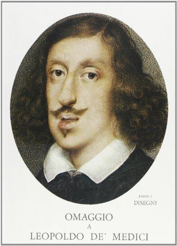 Omaggio a Leopoldo de' Medici. Parte I: Disegni. Catalogo della mostra