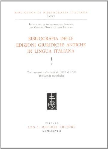 BIBLIOGRAFIA DELLE EDIZIONI GIURIDICHE ANTICHE IN LINGUA ITALIANA. 1978-1993.: AA.VV