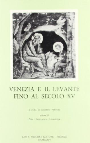 VENEZIA E IL LEVANTE FINO AL SECOLO XV. Atti del I Convegno internazionale di storia della civilt&...