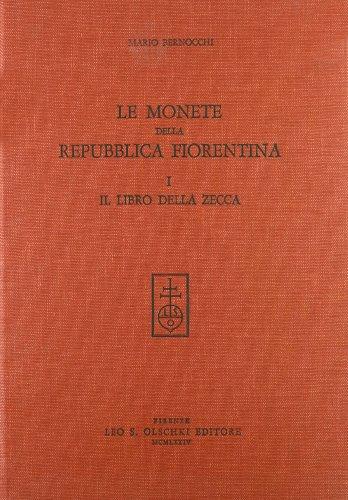 Le monete della Repubblica fiorentina. Vol. I: Bernocchi,Mario.