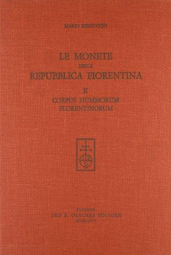 LE MONETE DELLA REPUBBLICA FIORENTINA. Vol. II: Corpus Nummorum Florentinorum.: BERNOCCHI Mario.