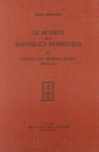 Le monete della Repubblica fiorentina. Vol. IV: Bernocchi,Mario.