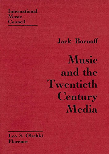 MUSIC AND THE TWENTIETH CENTURY MEDIA.: BORNOFF Jack.
