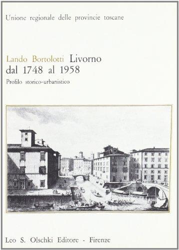 Livorno dal 1748 al 1958. Profilo storico: Bortolotti,Lando.