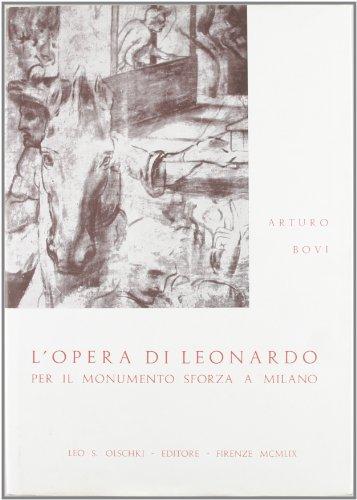 L'OPERA DI LEONARDO PER IL MONUMENTO SFORZA A MILANO.: BOVI Arturo.
