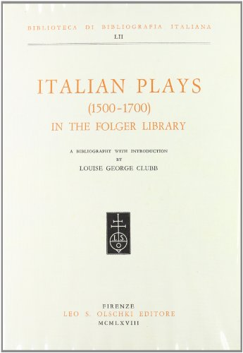 ITALIAN PLAYS (1500-1700) IN THE FOLGER LIBRARY. A bibliography with introduction.: CLUBB Louise ...
