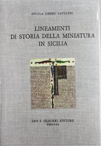 Lineamenti Di Storia Della Miniatura in Sicilia.: Angela Daneu Lattanzi