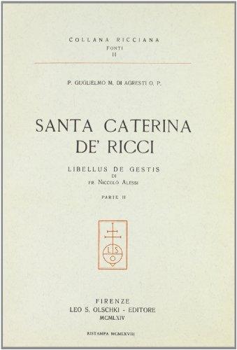 SANTA CATERINA DE' RICCI. Libellus de gestis di fr.Niccolò Alessi. Parte I^ e II^.: Di ...