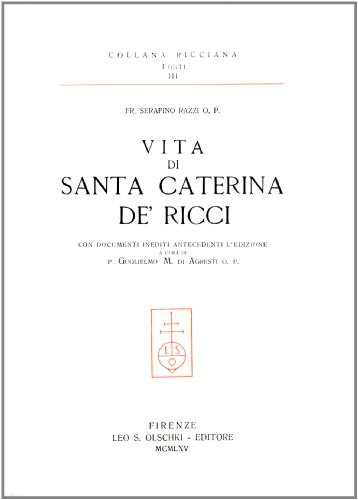 SANTA CATERINA DE' RICCI. Documenti storici, biografici, spirituali.: Di AGRESTI Guglielmo M.