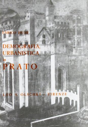 DEMOGRAFIA, MOVIMENTO URBANISTICO E CLASSI SOCIALI IN PRATO DALL'ETÀ COMUNALE AI TEMPI ...