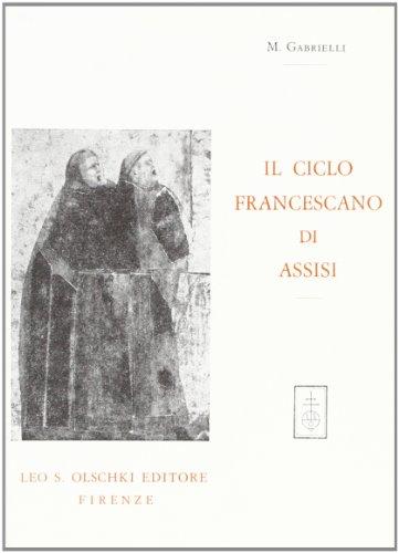IL CICLO FRANCESCANO DI ASSISI. Considerazioni stilistiche e storico-teologiche.: GABRIELLI ...