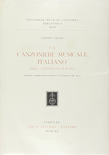 """UN CANZONIERE MUSICALE ITALIANO DEL CINQUECENTO. (Bologna, Conservatorio di musica """"..."""